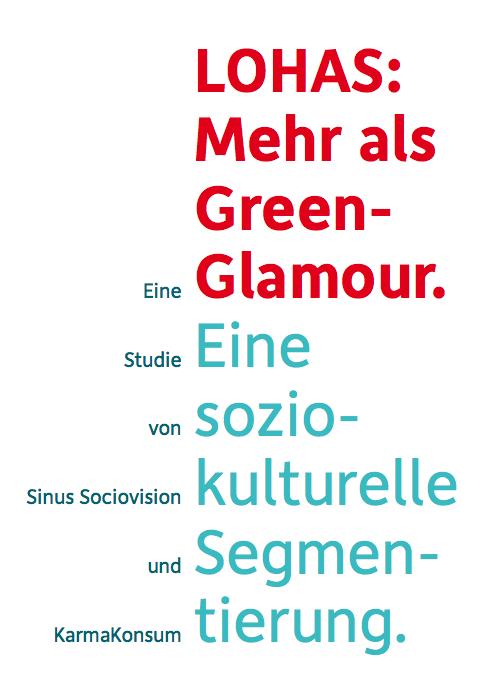 Lohas-studie-titel in LOHAS: Mehr als Green Glamour. Neue Studie von KarmaKonsum und Sinus Sociovision